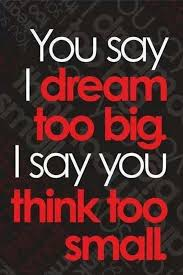 Dream Success Quotes Best Of Big Dreams Small Thoughts Pinterest Inspirational Dream Big