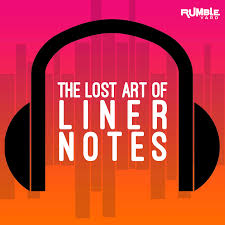 The Lost Art of Liner Notes