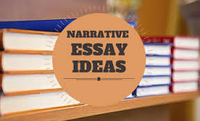 narrative essay topics ideas narrative essay ideas grabmyessay