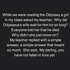 Odyssey Quotes Stunning You Have Not Fallen In Love Yet On We Heart It