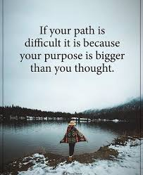 Positive Quotes If Your Path Is Difficult It Is Because Your Custom Path Quotes