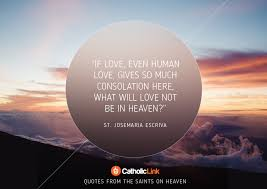 Quotes About Heaven New Heaven 48 Inspiring Quotes From The Saints On Our Eternal Home