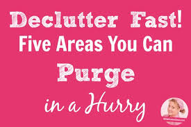 de clutter how to declutter fast five areas you can purge in a hurry a slob