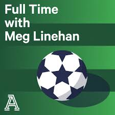 Full Time with Meg Linehan: A show about women's soccer