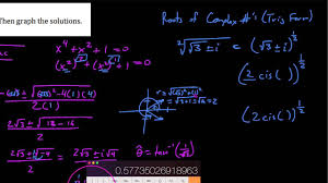 trig 8 4 3 finding all roots of a 4th degree equation using roots of complex numbers
