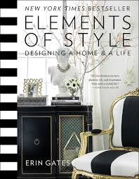 Small Picture Elements of Style Designing a Home a Life Erin Gates