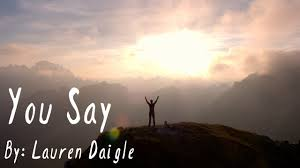Lauren Daigle You Say Lyric Video