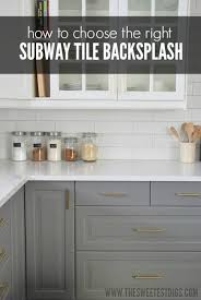 how to choose the right subway tile backsplash for your kitchen via the sweetest digs