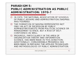 public administration as a developing discipline  61 paradigm 5 public administration