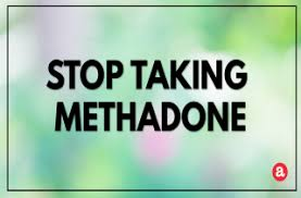 How To Stop Taking Methadone