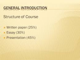 structure of course  written paper %  essay  structure of course  written paper 25%  essay 30%  presentation 45%