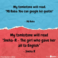 Tombstone Quotes Mesmerizing My Tombstone Will Read S Quotes Writings By Sneha R YourQuote