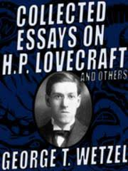 collected essays on h p lovecraft and others ebook by george t  collected essays on h p lovecraft and others ebook by george t wetzel