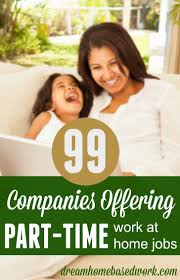 17 best ideas about work from home moms online jobs 99 companies offering part time work at home jobs