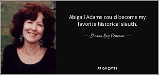 Abigail Adams Quotes Amazing Abigail Adams Quotes Custom Abigail Adams Quotes Motivational And