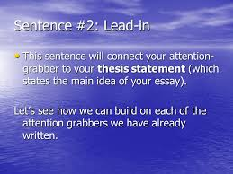 personal narrative essay ppt video online sentence 2 lead in this sentence will connect your attention grabber to