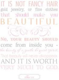 Bible Quotes About Being Beautiful Best of It Is Not Fancy Hair Gold Jwelery Or Fine Clothes That Should Make