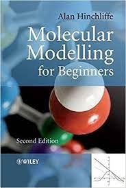 Molecular Modelling for Beginners, Second Edition by Alan Hinchliffe  (2008-12-01): Amazon.com: Books