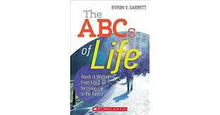 The The ABCs of Life: Words of Wisdom—From A to Z—for Living Life to the  Fullest by Byron Garrett