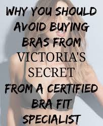 Victoria S Secret Pink Bra Size Chart 4 Reasons Why You Should Never Buy Victorias Secret Bras