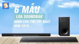 6 mẫu loa soundbar dành cho tivi tốt nhất năm 2019