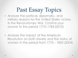 apush review the revolutionary war everything you need to know past essay topics analyze the political diplomatic and military reasons for the united states