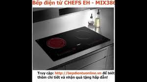 Giới thiệu Bếp điện từ CHEFS EH - MIX386 nhập khẩu nguyên chiếc Đức -  Bepdientuonline.vn - YouTube