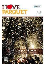 I love parquet la rivista by federlegno arredo issuu