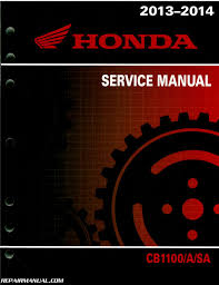 2013 2014 honda cb1100 a motorcycle service manual repair 2013 2014 honda cb1100 a service manual