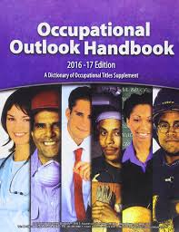 occupational outlook handbook paperbound occupational occupational outlook handbook 2016 2017 paperbound occupational outlook handbook paperback bureau of labor statistics 9781598047912 com