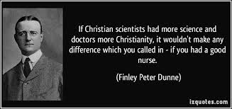 Famous Christian Scientists Quotes Best of If Christian Scientists Had More Science And Doctors More