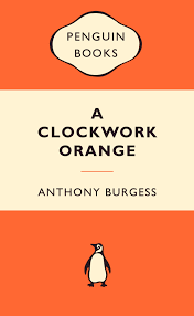a clockwork orange by anthony burgess penguin books  clockwork orange popular penguins