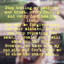 Stop Testing My Patience Quotes Writings By Gitanjali