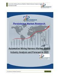 global automotive wiring harness market analysis and forecast to  automotive wiring harness market global industry analysis and forecast to 2020 persistence market research automotive
