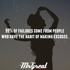 99 Of Failures Come From People Who Have The Habit Of Making