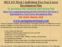 Uop Mgt 431 Week 3 Individual Five Year Career Development Plan