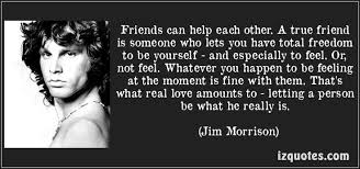 Friendship quote Jim Morrison | Friends Forever | Pinterest | Jim ... via Relatably.com