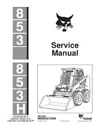 bobcat 853 skid steer loader service repair manual 5 8 service manual 6724012 4 95 printed in u s a © melroe company