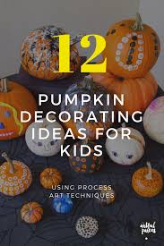 12 kids pumpkin decorating ideas that use process art techniques. These  no-carve pumpkins