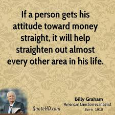 Christian Money Quotes Best Of Billy Graham Money Quotes QuoteHD