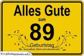 89 Geburtstag Geburtstagssprüche Welt
