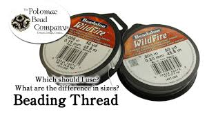 Beading Thread Differences Which Size And Brand Should I Use