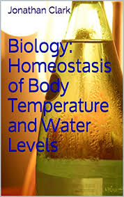 What Is Homeostasis In Biology Biology Homeostasis Of Body Temperature And Water Levels