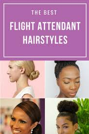 best ideas about flight attendant hair flight view the best flight attendant hairstyles to wear to your interview and training including buns
