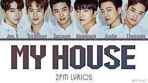 """2PM """"My House"""" Lyrics - YouTube"""