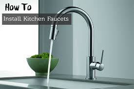 How to Remove Your Old Faucet and Install a New Kitchen Faucet