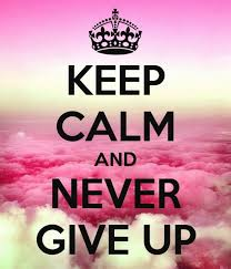 How To Make A Keep Calm Poster Keep Calm And Never Give Up Poster Wallpaper On Fine Art