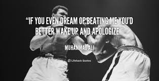 If You Even Dream Of Beating Me Quote