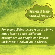 metaphors cross cultural evangelism part adapting metaphors