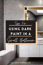 dark paint in a small bathroom here s